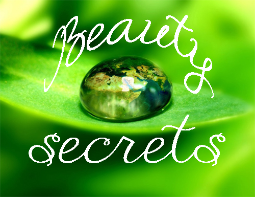 Beauty Secrets: Skin, Body And Hair Care