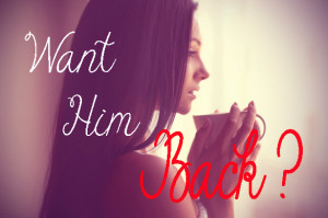 How-to-get-your-ex-boyfriend-husband-back-want-him-back-relationship-sex